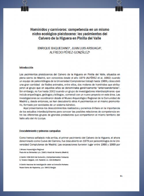 Publicación: Homínidos y carnívoros: competencia en un mismo nicho ecológico pleistoceno: los yacimientos del Calvero de la Higuera en Pinilla del Valle. Actas de las Quintas Jornadas de Patrimonio de la Comunidad de Madrid. 61-72