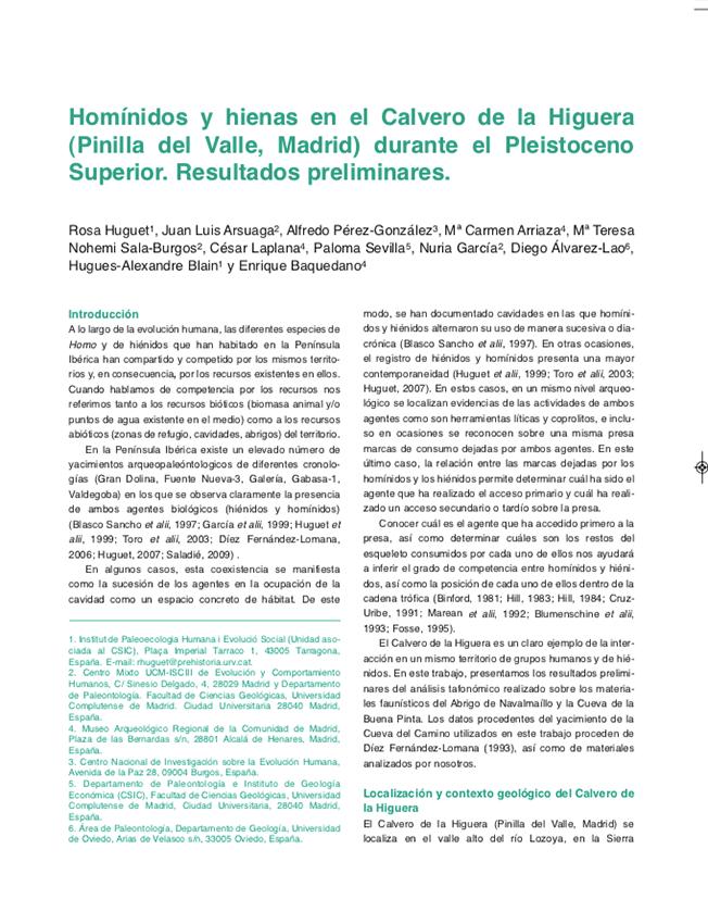 Homínidos y Hienas en el Calvero de la Higuera (Pinilla del Valle) durante el Pleistoceno Superior. Resultados Preliminares Huguet, R., Arsuaga, J. L., Pérz-Gozález, A., Arriaza, M. C., Sala-Burgos, M.T.N., Laplana, C., Sevilla, P., García, N., Alvarez-Lao, D., Blain, H.-A., y Baquedano. E., 2010, Homínidos y hienas en el Calvero de la Higuera (Pinilla del Valle, Madrid) durante el Pleistoceno Superior. Resultados preliminares, en E. Baquedano y J. Rosell, (eds.), Actas de la 1ª Reunión de científicos sobre cubiles de hiena (y otros grandes carnívoros en los yacimientos arqueológicos de la Península Ibérica). Zona Arqueológica 13, pp. 444-458.