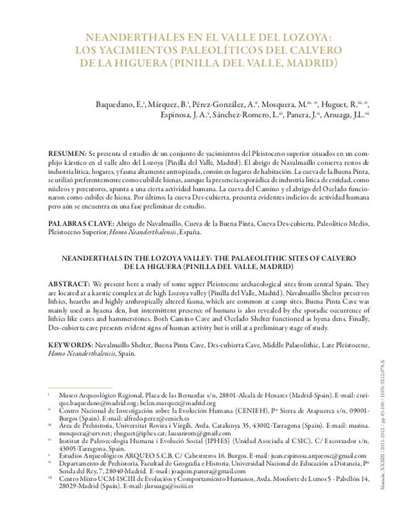 Publicación: Neandertales en el Valle del Lozoya: los yacimientos paleolíticos del Calvero de la Higuera (Pinilla del Valle, Madrid), Neandertales en Iberia: Últimos avances en la investigación del Paleolítico Medio Ibérico. Mainake. XXXIII: 83-100. Número monográfico.